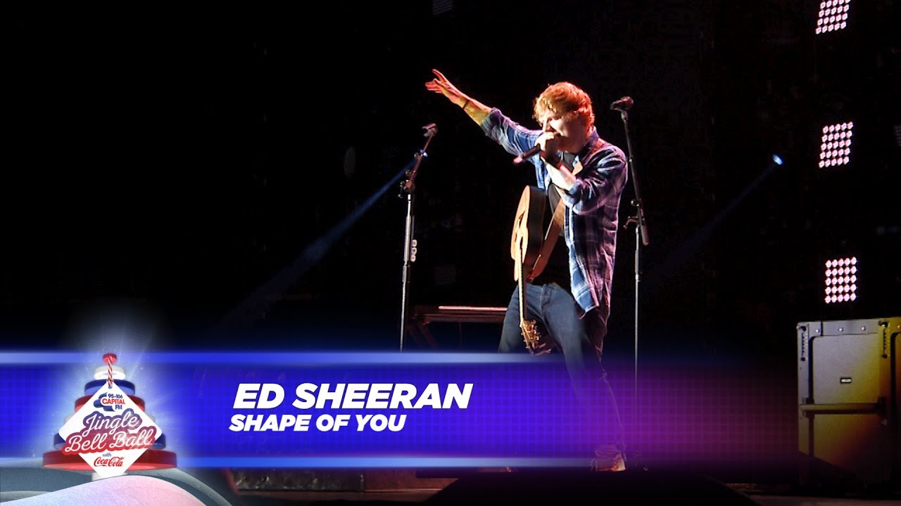 Ed Sheeran Shape Of You Live At Capital S Jingle Bell Ball 2017