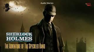 Sunday Suspense Sherlock Holmes The Adventure of The Speckled Band Arthur Conan Doyle
