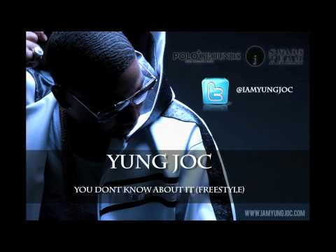 Yung Joc - You Dont Know Bout It (Freestyle)
