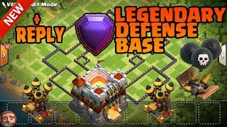 Clash Of Clans - TH 11 LEGENDARY TROPHY BASE/ PUSH BASE with Reply