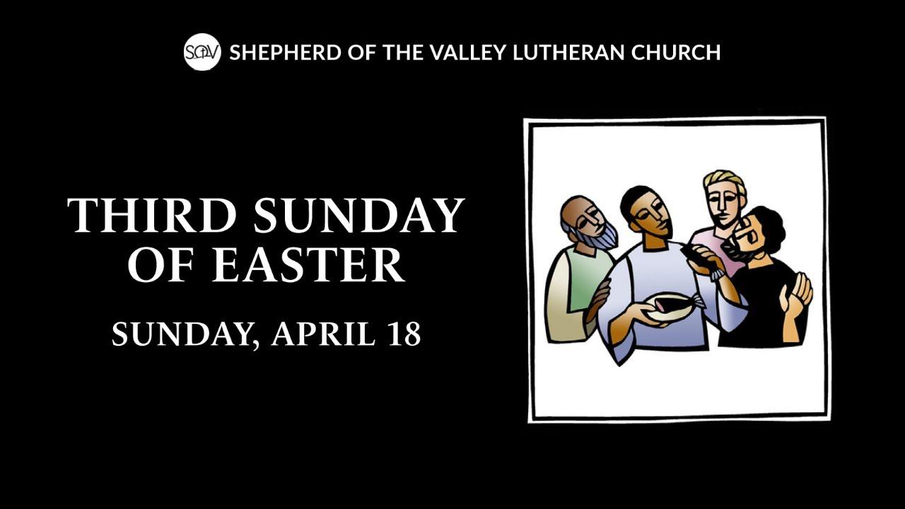Third Sunday of Easter Worship - April 18, 2021