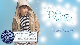 ĐIỀU ANH BIẾT - CHI DÂN [Guitar version]