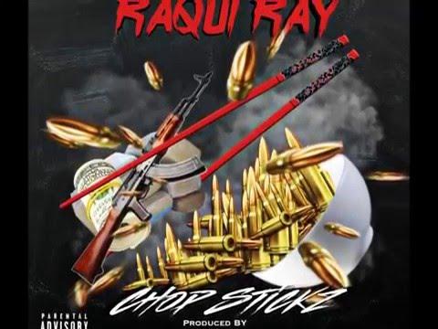 Raqui Ray Chop Stickz Prod By China Hustle x Chriz Beatz