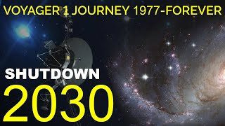 VOYAGER 1 JOURNEY | SHUT DOWN IN 2030