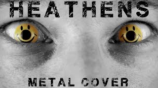 Heathens  Metal Cover By Leo Moracchioli