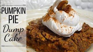 Pumpkin Pie Dump Cake I How to make a Pumpkin Dump Cake
