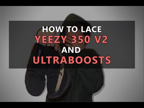 10 Ways to Lace Yeezy 350 V2 AND Ultraboosts | 2019 Tutorial