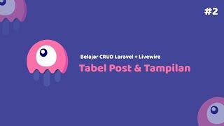 Belajar CRUD Laravel 8 + Livewire   02 Membuat Tabel Post & Menyiapkan Tampilan