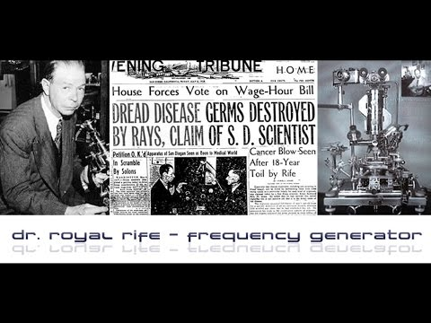 History of Royal R. Rife - recover with Spooky2 (rife, lyme, cancer, chemo, morgellons)