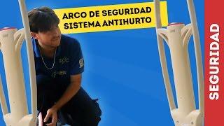 ARCO DE SEGURIDAD SISTEMA ANTIHURTO ALARMA ROBO