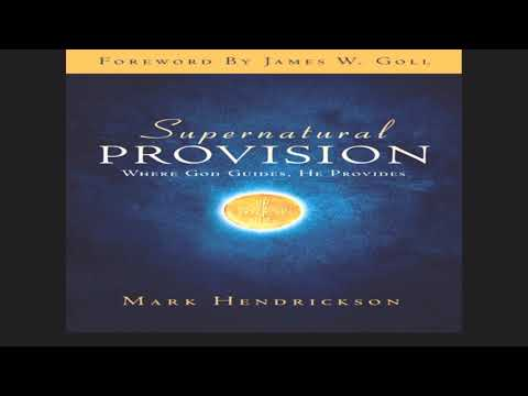 Supernatural Provision Introduction - Mark Hendrickson - Dwelling Place Ministries