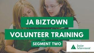 JA BizTown Volunteer Training | Segment Two