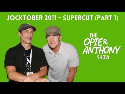 Opie \u0026 Anthony - Jocktober 2011 (SUPERCUT: PART 1)
