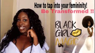 Femininity for Dark Skin Women| Tap into your Feminine energy|
