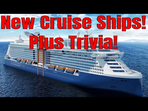 New Cruise Ships Under Construction Norwegian Carnival Royal Caribbean Viking MSC Plus Trivia
