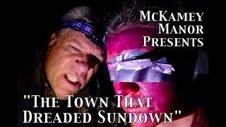 Mckamey Manor Presents The Town That Dreaded Sundown