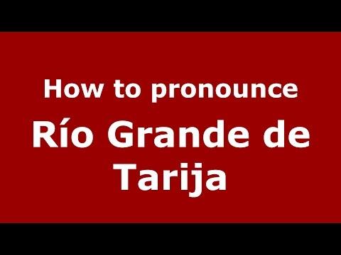 How to pronounce Río Grande de Tarija (Spanish/Argentina) - PronounceNames.com