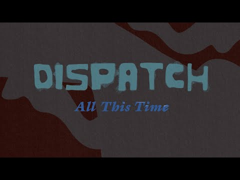 """Dispatch - """"All This Time"""" (ft. The White Buffalo) [Official Video]"""