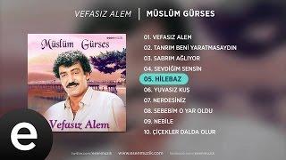 Hilebaz (Müslüm Gürses) Official Audio #hilebaz #müslümgürses - Esen Müzik