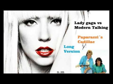 Lady Gaga Vs Modern Talking   Paparazzi´s Cadillac Long Version
