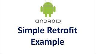 Android Retrofit - 02 - Simple Example of Retrofit