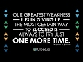 Sales motivation quote: Our greatest weakness lies in giving up...