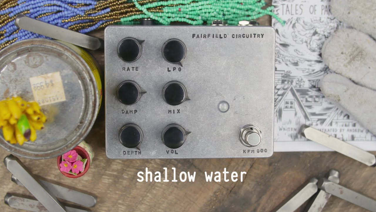 Fairfield Circuitry – Shallow Water | Delicious Audio - The