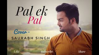 Pal ek Pal ( cover ) || Saurabh Singh || JALEBI || Arijit Singh || Full Song Bollywood