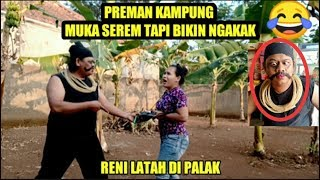 Part 19: ceu Renren latah di palak preman kampung bikin ngakak