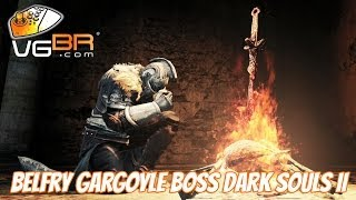Dark Souls 2 Belfry Gargoyle Boss Gameplay How to Kill Dark Souls II