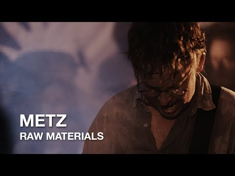 Metz Raw | Raw Materials | First Play Live