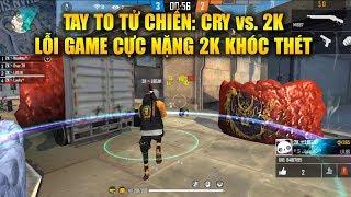 Free Fire | Tay To Tử Chiến: CRY vs. 2K - Lỗi Game Cực Nặng Khiến Team 2K Khóc Thét | Rikaki Gaming
