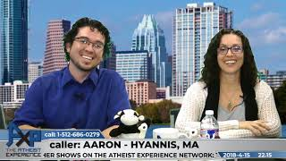 Dealing with Theists Who Refuse to Examine Beliefs | Aaron - Hyannis, MA | Atheist Experience 22.15