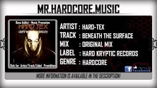 Hard-Tex - Beneath The  Surface [HD]