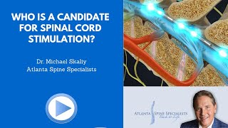 Who is a candidate for spinal cord stimulation?