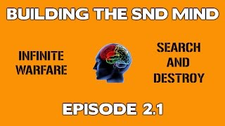 Infinite Warfare Search and Destroy Tips || Building the SND Mind Ep 2.1