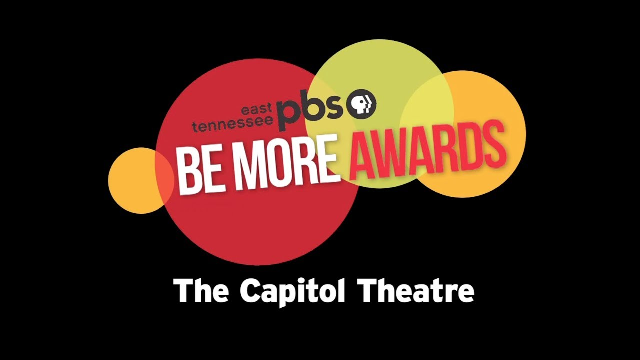 East Tennessee PBS Be More Award - The Capitol Th