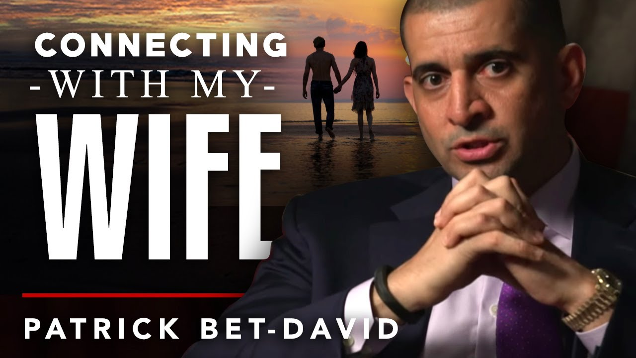 HOW I GOT A DEEPER CONNECTION WITH MY WIFE - Patrick Bet David | London Real