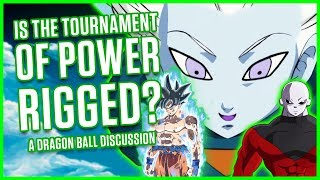 IS THE TOURNAMENT OF POWER RIGGED?   A Dragon Ball Discussion   MasakoX
