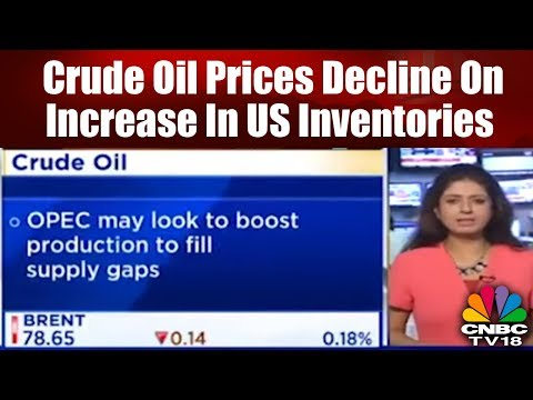 Crude Oil Prices Decline On Increase In US Inventories | Bazaar Open Exchange | CNBC TV18