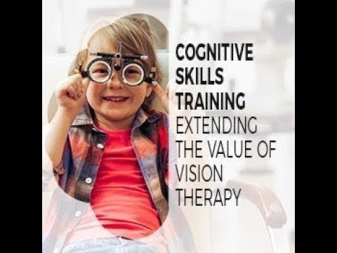 Cognitive skills training extending the value of vision therapy part 1