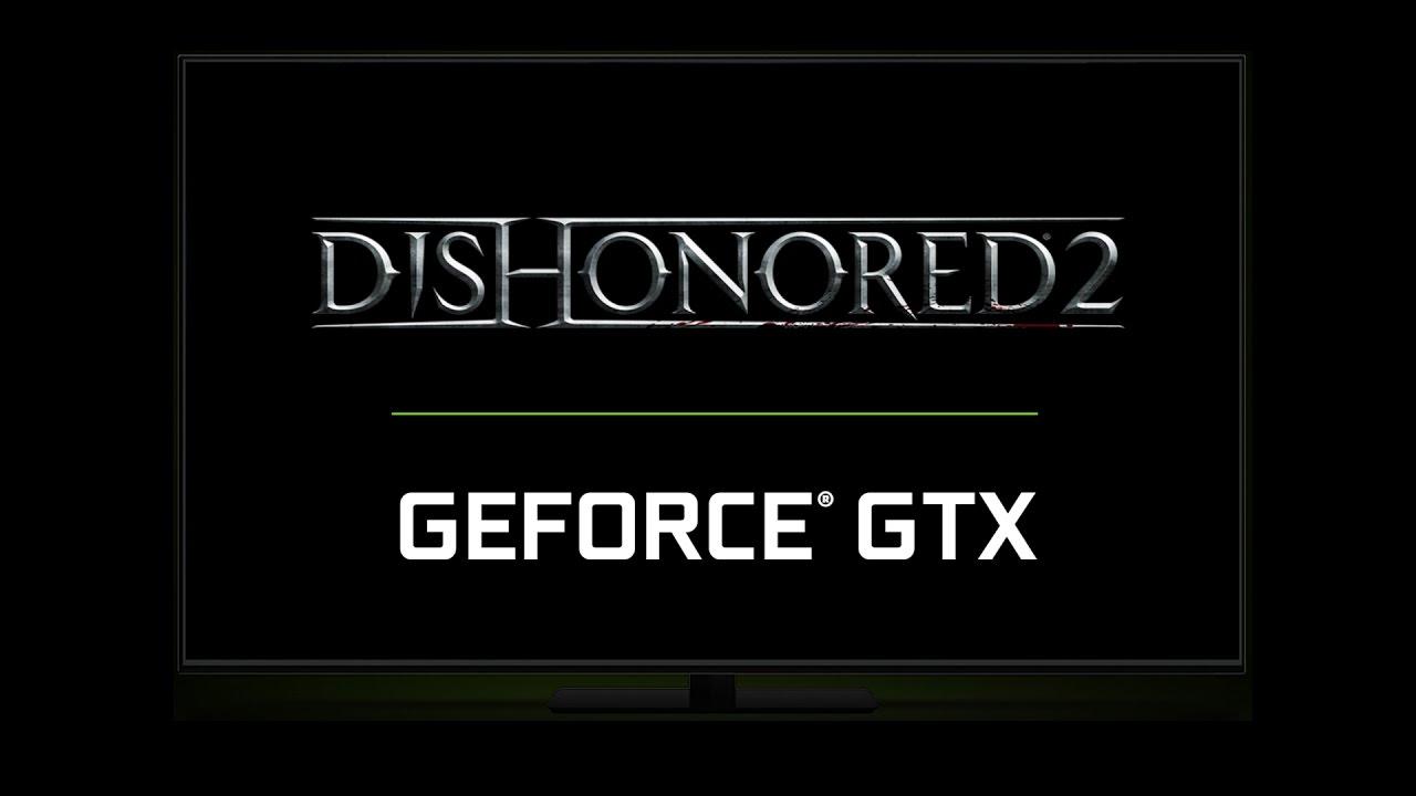 Dishonored 2 на GeForce GTX