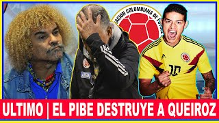 ¡ULTIMATUM!🔥PIBE VALDERRAMA DESTROZA A QUEIROZ POR JAMES RODRIGUEZ Y LA SELECCION COLOMBIA