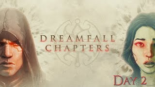 Jordan was Live! - Dreamfall Chapters - Day 2