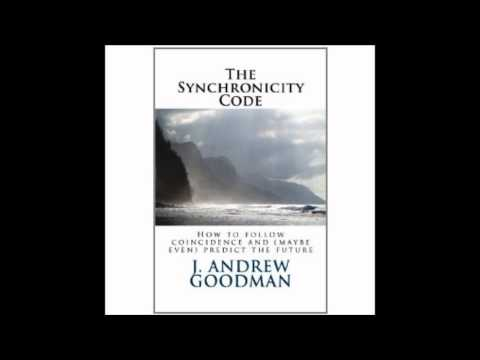 The Synchronicity Code With John Andrew Goodman Part 2