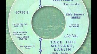 Dick Barton´s Rebels - Take This Message, Darlin