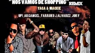 Nos vamos De Shopping Remix Yaga Y Mackie Ft. Opi, Arcangel, J Alvarez, Farruco Y Jory