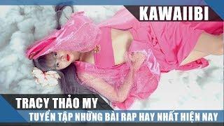 TRACY THẢO MY - Tuyển Tập Những Bài Rap Hay Nhất Của Tracy Thảo My 2017 (Rap Việt Tuyển Chọn)