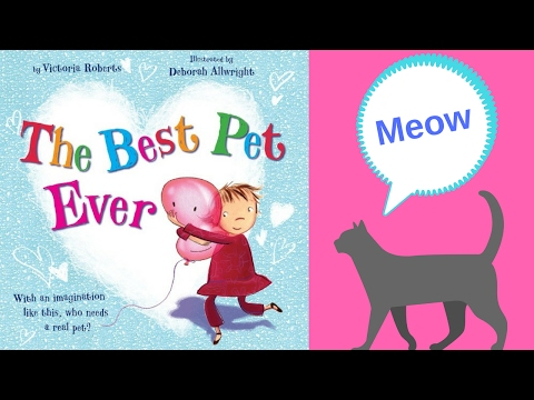The Best Pet Ever by Victoria Roberts - Stories for Kids - Childrens Books
