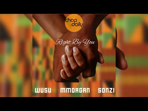 Chop Daily x Wusu x MMorgan x Sonzi - Right By You (Lyric Video)